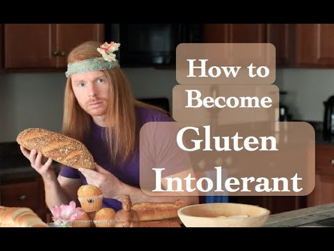 You too can become gluten intolerant