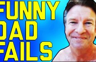 Funniest dad fails ever